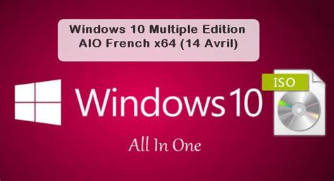 Windows 10 Edition AIO French x64 (14 Avril) | TrucNet