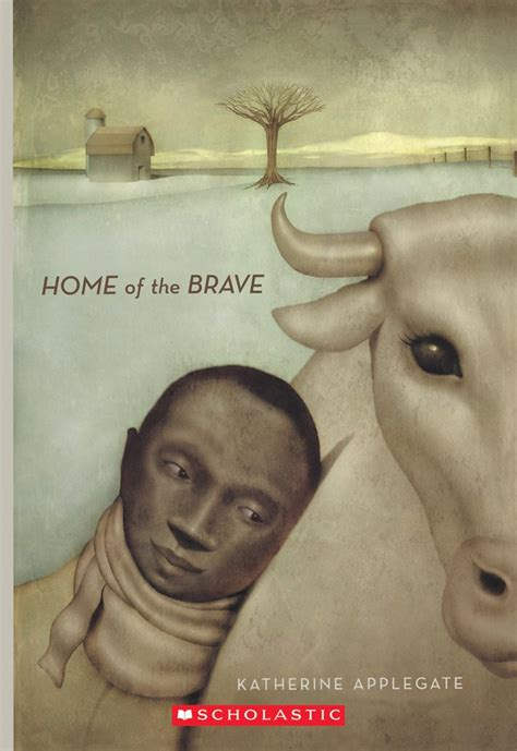 Home of the Brave by Katherine Applegate   Scholastic