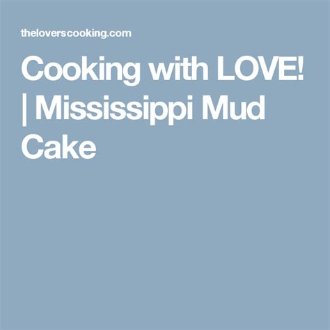 Cooking with LOVE!   Mississippi Mud Cake   French meat