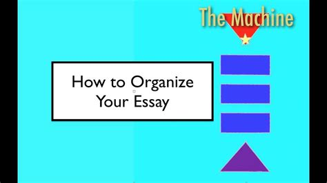 How to organize your essay (The Machine) - YouTube