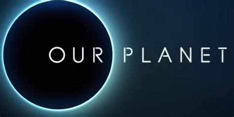 Netflix's 'Our Planet': Everything We Know